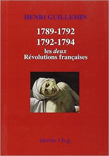Amazon.fr , 1789,1792 / 1792,1794  Les deux Révolutions françaises , Henri  Guillemin , Livres