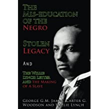 Amazon carter g woodson books the mis education of the negro stolen legacy and the willie lynch letter fandeluxe Image collections