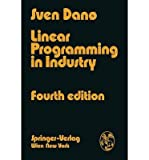 Linear Programming in Industry, Theory and Applications : An Introduction, Dano, S., 0387811893