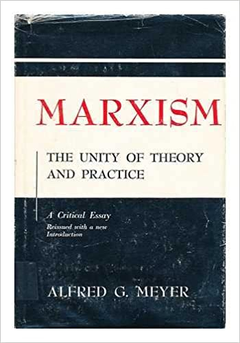 marxism the unity of theory and practice a critical essay  marxism the unity of theory and practice a critical essay 1st edition