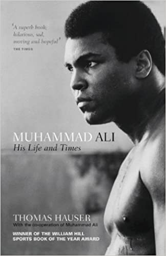 muhammad ali his life and times amazon co uk thomas hauser