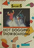 Hot Dogging and Snowboarding, Robert Guthrie, 1560650524