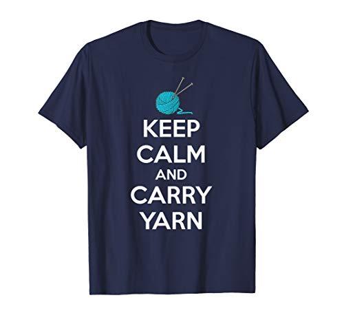 Knitting & Crochet Gifts - Keep Calm & Carry Yarn Funny T-Shirt