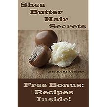 Shea Butter Hair Secrets: Shea Butter Recipes for Hair