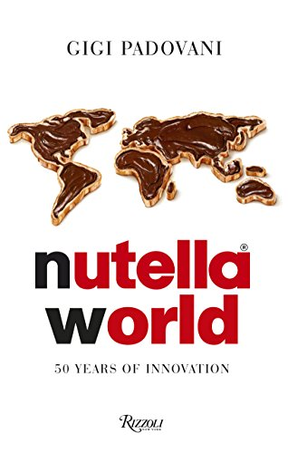 Nutella World: 50 Years of Innovation by Gigi Padovani