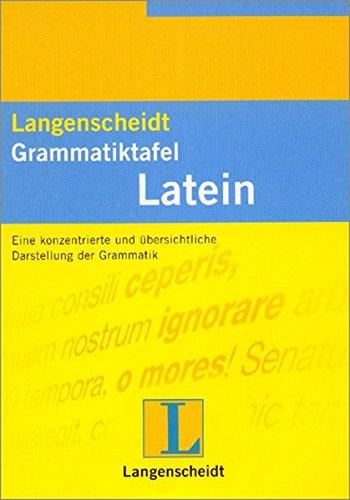Langenscheidts Grammatiktafel Latein. Eine konzentrierte und übersichtliche Darstellung der Grammatik