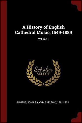 Book A History of English Cathedral Music, 1549-1889; Volume 1
