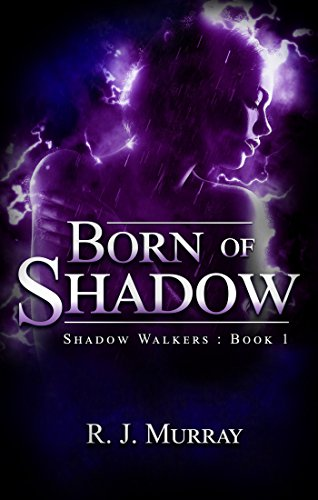 Born of Shadow (Shadow Walkers Book 1)