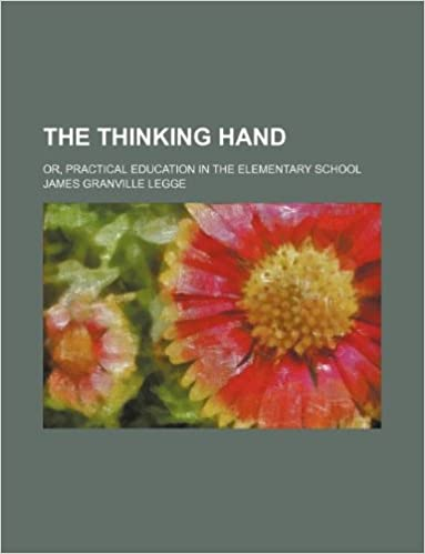 The thinking hand: or, Practical education in the elementary school