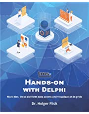 TMS Software Hands-on with Delphi: Multi-tier, cross-platform data access and visualization in grids