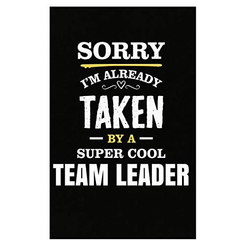 - Inked Creatively Sorry I'm Taken by A Team Leader - Poster