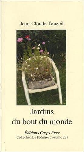 Jardins Du Bout Du Monde 9782352810391 Amazon Com Books
