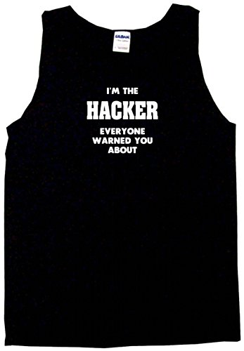 - I'm The Hacker Everyone Has Warned You About Men's Tee Shirt Large-Black Tank Top