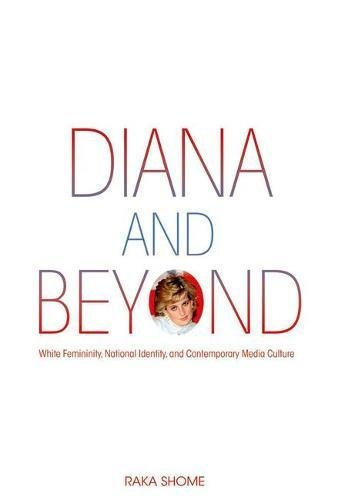 Read Online Diana and Beyond: White Femininity, National Identity, and Contemporary Media Culture ebook
