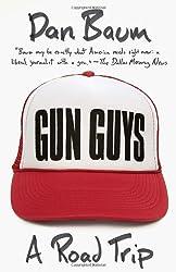 Gun Guys: A Road Trip (Vintage Departures)