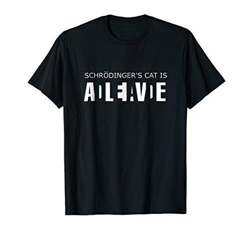 Schrodingers Cat Is Dead Or Alive T Shirt (Dead Alive T Shirt)