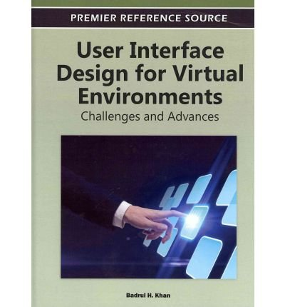 [ USER INTERFACE DESIGN FOR VIRTUAL ENVIRONMENTS: CHALLENGES AND ADVANCES (PREMIER REFERENCE SOURCE) Hardcover ] Khan, Badrul H ( AUTHOR ) Dec - 09 - 2011 [ Hardcover ]
