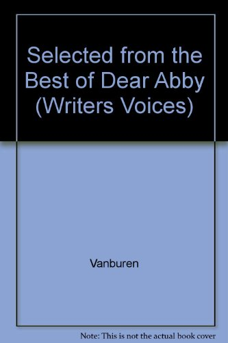 Selected from the Best of Dear Abby (Writers Voices) (The Best Of Dear Abby)