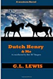 Dutch Henry and Me, G. L. Lewis, 1492995576