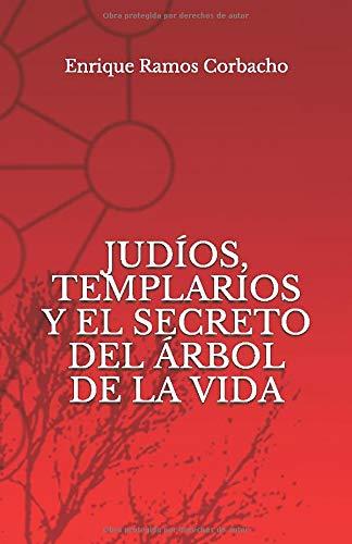 Judíos, Templarios y el secreto del Árbol de la Vida: Amazon.es: Ramos Corbacho, Enrique: Libros