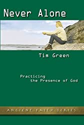 Never Alone: Practicing the Presence of God (Ancient Faith)