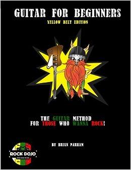 Guitar for Beginners: Rock Dojo: Yellow Belt Edition (Volume 2)