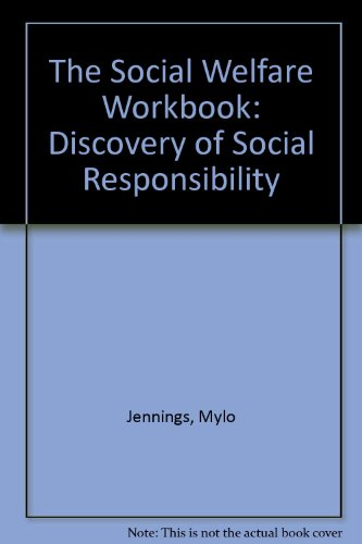The Social Welfare Workbook:  Discovery of Social Responsibility