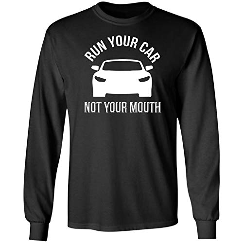Run Your Car Not Your Mouth,Dad,Racing Lovers,Racer Gifts,T Long Sleeve T-Shirt