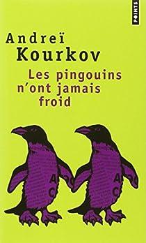 Les pingouins n'ont jamais froid par Kourkov