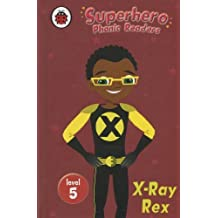 Superhero Phonic Readers: Book 5: X-Ray Rex (Level 5) (Ladybird Home Learning 0-5) by Mandy Ross (2009-07-02)