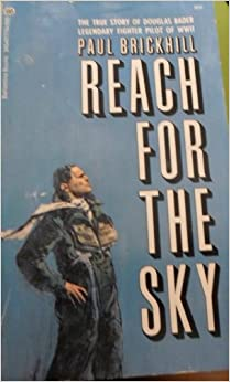 Book Reach for the Sky: The Story of Douglas Bader, Legless Ace of the Battle of Britain
