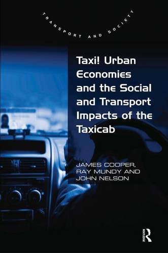 Taxi! Urban Economies and the Social and Transport Impacts of the Taxicab (Transport and Society)