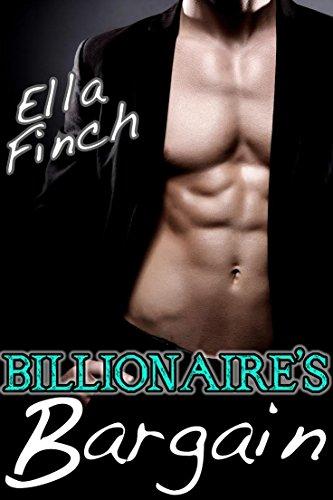 Billionaire's Bargain: A Bad Boy Alpha Male Romance by [Finch, Ella]
