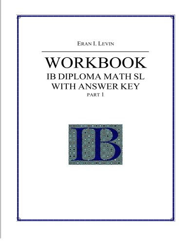 Workbook - IB Diploma Math SL part 1 with Answer Key