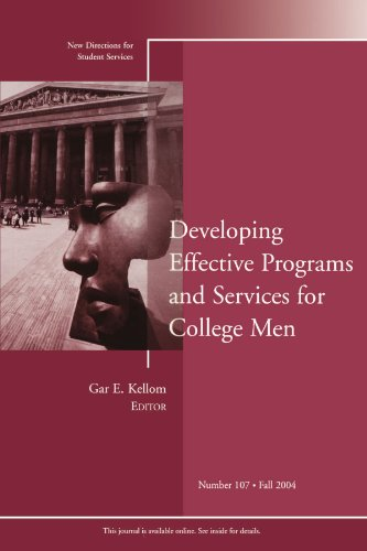 Developing Effective Programs and Services for College Men  : New Directions for Student Services, No. 107, Fall 2004