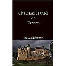 Châteaux Hantés de France (French Edition)