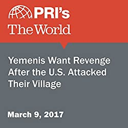 Yemenis Want Revenge After the U.S. Attacked Their Village