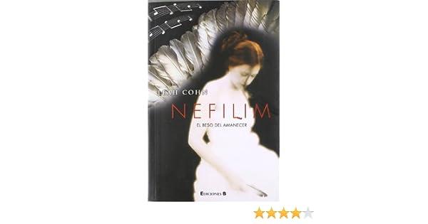 NEFILIM: El beso del amanecer (La Trama): Amazon.es: Cohn, Leah ...