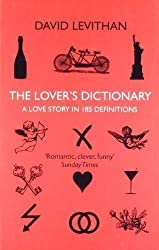 The Lover's Dictionary: A Love Story in 185 Definitions by Levithan, David (2012)