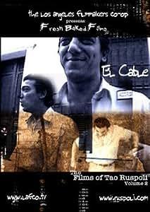 El Cable: The Films of Tao Ruspoli Vol. 2