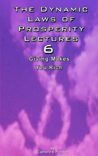 The Dynamic Laws of Prosperity Lectures - Lesson 6: Giving Makes You Rich
