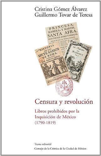 Censura y revolución: Libros prohibidos por la Inquisición de México 1790-1819 Barlovento: Amazon.es: Cristina Gómez Álvarez, Guillermo Tovar de Teresa, ...