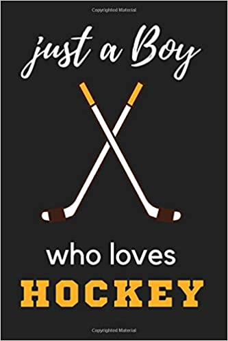Amazon Com Just A Boy Who Loves Hockey Hockey Journal For Boys Hockey Player Gifts For Boys Teen Men Cute Hockey Gift For Boys Funny Hockey Journal Gift Hockey Gift Ideas Hockey Fan