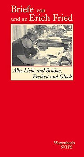 Alles Liebe und Schöne, Freiheit und Glück - Briefe von und an Erich Fried (SALTO)