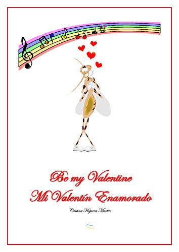 Be my Valentine - Mi Valentín Enamorado: Languages for Kids - Kids 6-9 - Bilingual text English/Spanish with audio guide in Spanish
