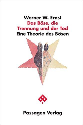 Das Böse, die Trennung und der Tod: Eine Theorie des Bösen (Passagen Philosophie)
