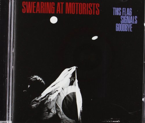 CD : Swearing at Motorists - This Flag Signals Goodbye (CD)
