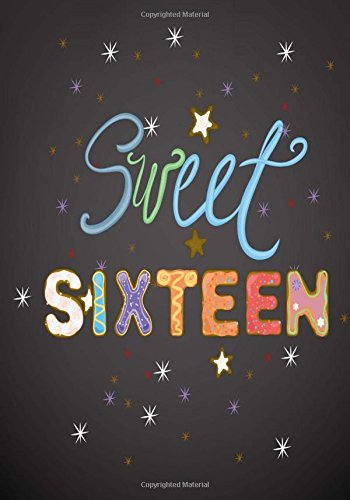 Sweet Sixteen: Birthday Journal/ Notebook for 16th Birthday: Blank Birthday Notebook for Writing Drawing or Journaling (Birthday Notebooks and Journals) pdf