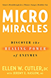 MicroMiracles:Discover the Healing Power of Enzymes