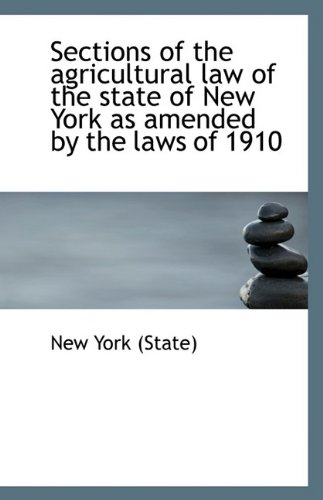 Download Sections of the agricultural law of the state of New York as amended by the laws of 1910 pdf epub